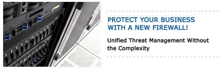 Protect your Business! Unified Threat Management Without the Complexity